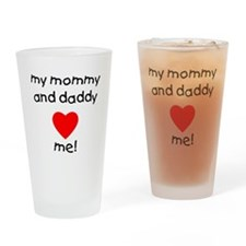My mommy and daddy love me Drinking Glass