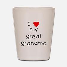 I love my great grandma Shot Glass