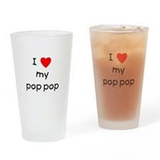 I love my pop pop Drinking Glass