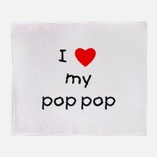 I love my pop pop Throw Blanket