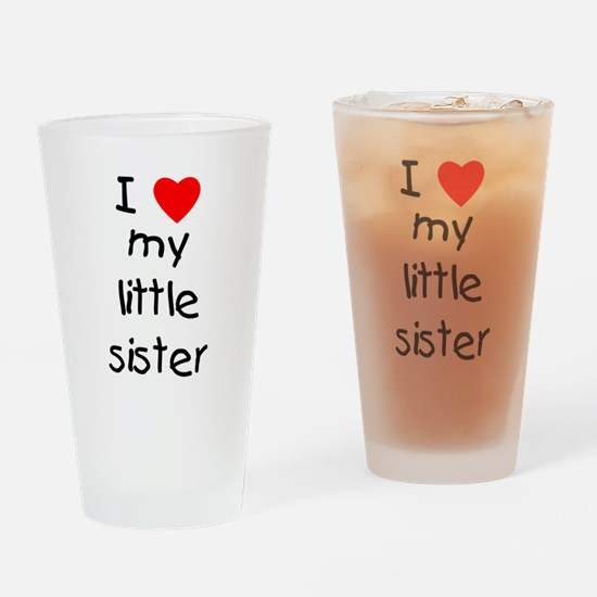 I love my little sister Drinking Glass
