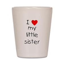 I love my little sister Shot Glass