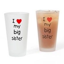 I love my big sister Drinking Glass
