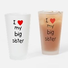 I love my big sister Drinking Glass
