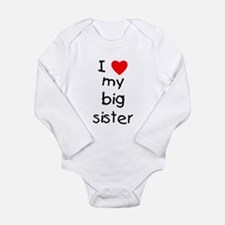 I love my big sister Long Sleeve Infant Bodysuit