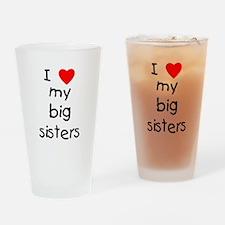 I love my big sisters Drinking Glass