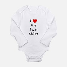 I love my twin sister Long Sleeve Infant Bodysuit