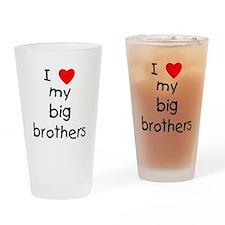 I love big brothers Drinking Glass