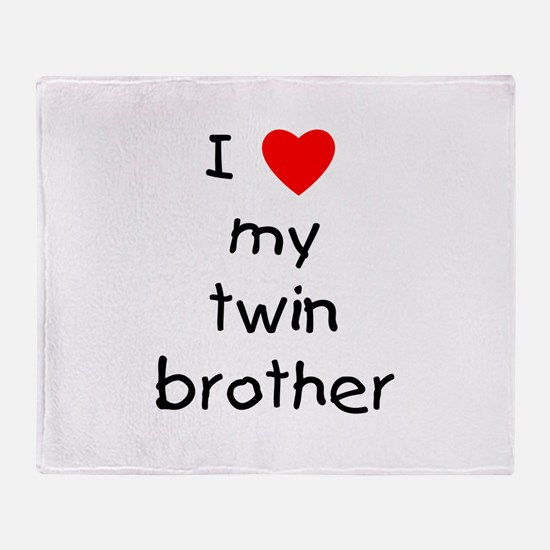 I love my twin brother Throw Blanket