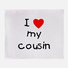 I love my cousin Throw Blanket
