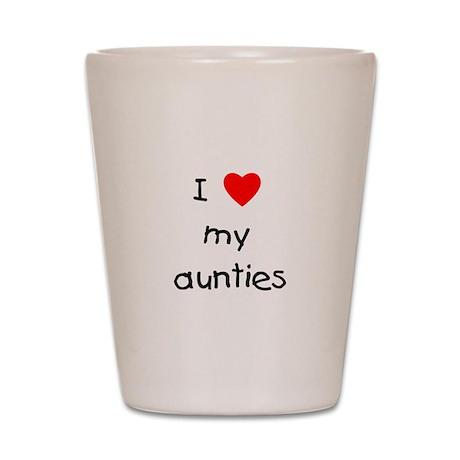 I love my aunties Shot Glass