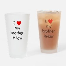I love my brother-in-law Drinking Glass