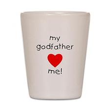My godfather loves me Shot Glass
