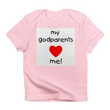 My godparents love me Infant T-Shirt