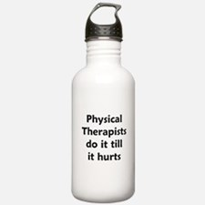 PTs do it till it hurts Water Bottle