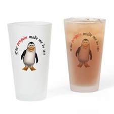 The penguin made me do it!! Drinking Glass