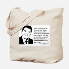 Reagan: How do you tell a Communist? Tote Bag