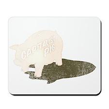 Capitalist Pig Mousepad