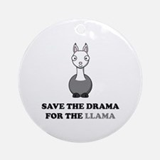 save the drama for the llama Ornament (Round)