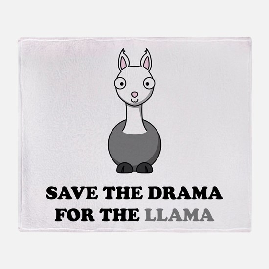 save the drama for the llama Throw Blanket