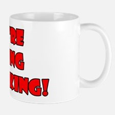 We're Going Streaking! Mug