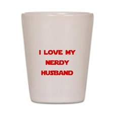 I love my nerdy husband Shot Glass