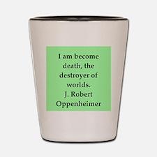 j robert oppenheimer quotes Shot Glass