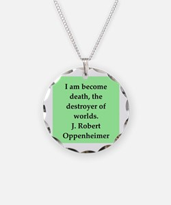 j robert oppenheimer quotes Necklace
