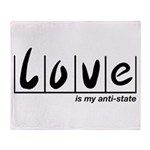 Love Is My Anti-State Throw Blanket