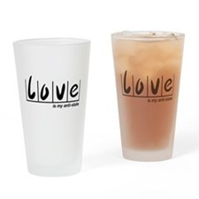 Love Is My Anti-State Drinking Glass