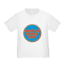 Send No Money Infant T-Shirt