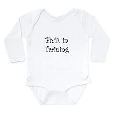 Ph.D. in Training Long Sleeve Infant Bodysuit