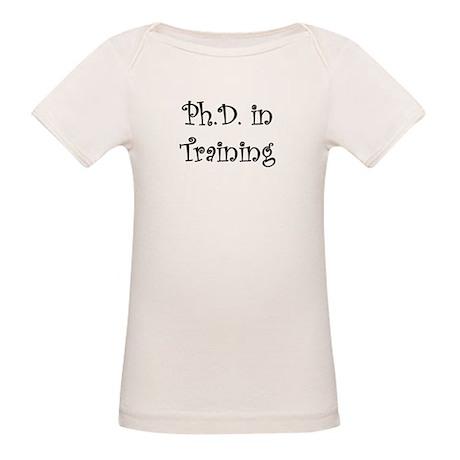 Ph.D. in Training Organic Baby T-Shirt