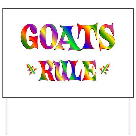 GOATS RULE Yard Sign
