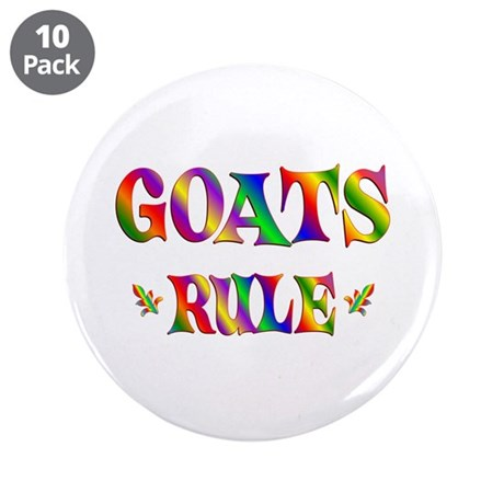 "GOATS RULE 3.5"" Button (10 pack)"