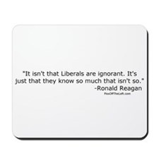 Reagan: It isn't that Liberals are ignorant Mousep