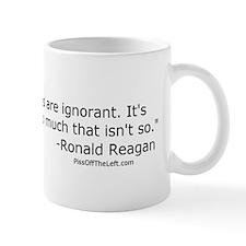 Reagan: It isn't that Liberals are ignorant Mug