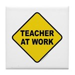 Teacher At Work Tile Coaster