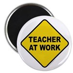 Teacher At Work Magnet