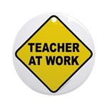 Teacher At Work Ornament (Round)