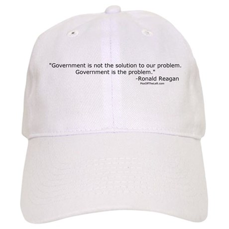 Reagan: Government is not the solution Cap