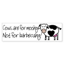 Cows are for Mooing Bumper Car Sticker