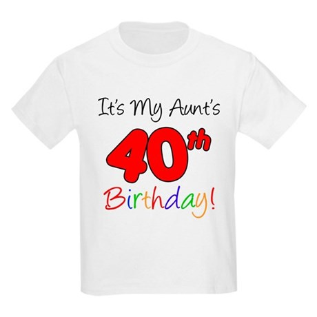 My Aunts 40th Birthday Kids Light T-Shirt