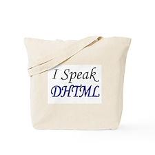 """""""I Speak DHTML"""" Tote Bag"""