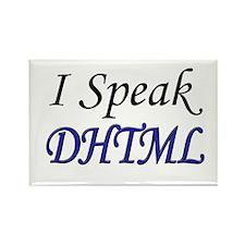 """""""I Speak DHTML"""" Rectangle Magnet"""