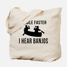 Paddle Faster I Hear Banjos Tote Bag