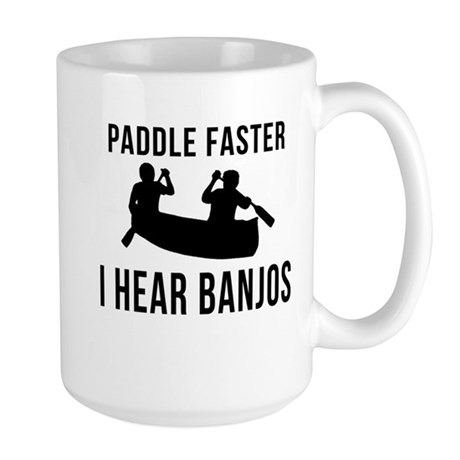 Paddle Faster I Hear Banjos Large Mug