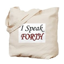 """""""I Speak FORTH"""" Tote Bag"""