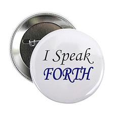 """I Speak FORTH"" 2.25"" Button (100 pack)"