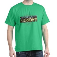Thank God It's Monday T-Shirt